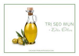 trị sẹo mụn bằng dầu olive