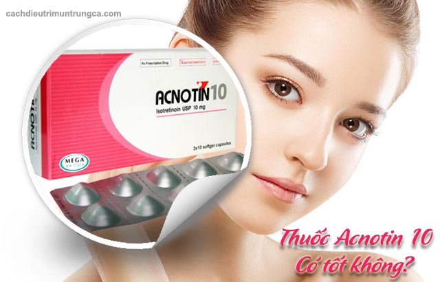 thuốc Acnotin trị mụn có tốt không