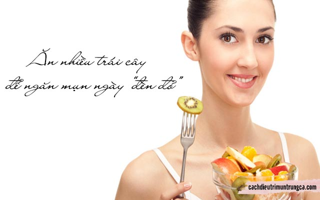 """ăn uống hợp lý để ngăn mụn ngày """"đèn đỏ"""""""