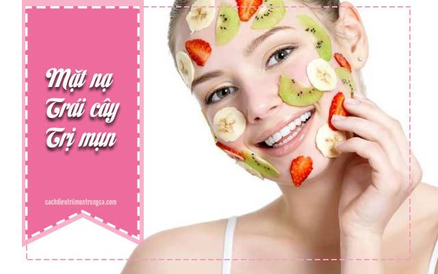 cách trị mụn bằng trái cây