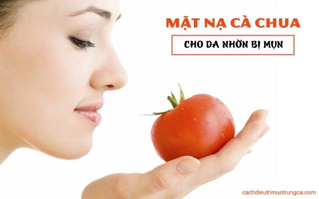 mặt nạ cà chua trị mụn cho da nhờn