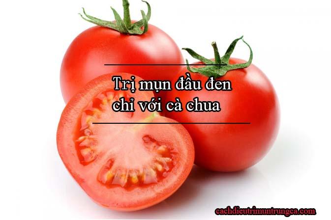 Cà chua trị mụn đầu đen ở cằm và trán