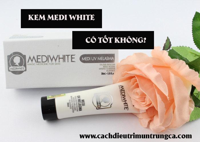 Kem Medi White làm trắng da trị mụn trị sẹo có tốt như lời đồn?