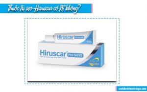 thuốc trị sẹo Hiruscar có tốt không?